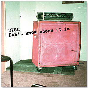 DYGL「Don't Know Where It Is」CD
